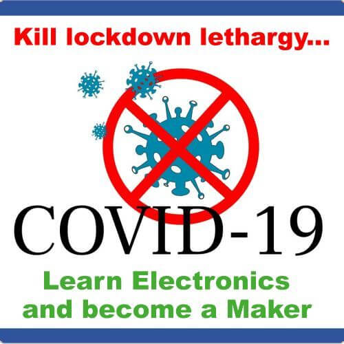 Covid-19 Coronavirus Boredom Busters | Educational & Tutorial Electronic Kits